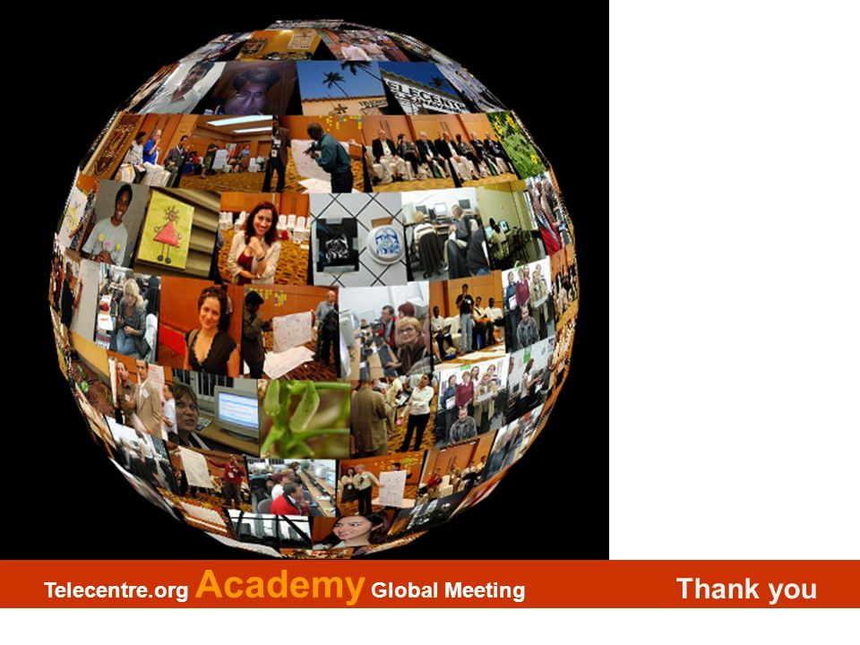 Thank you Telecentre.org Academy Global Meeting