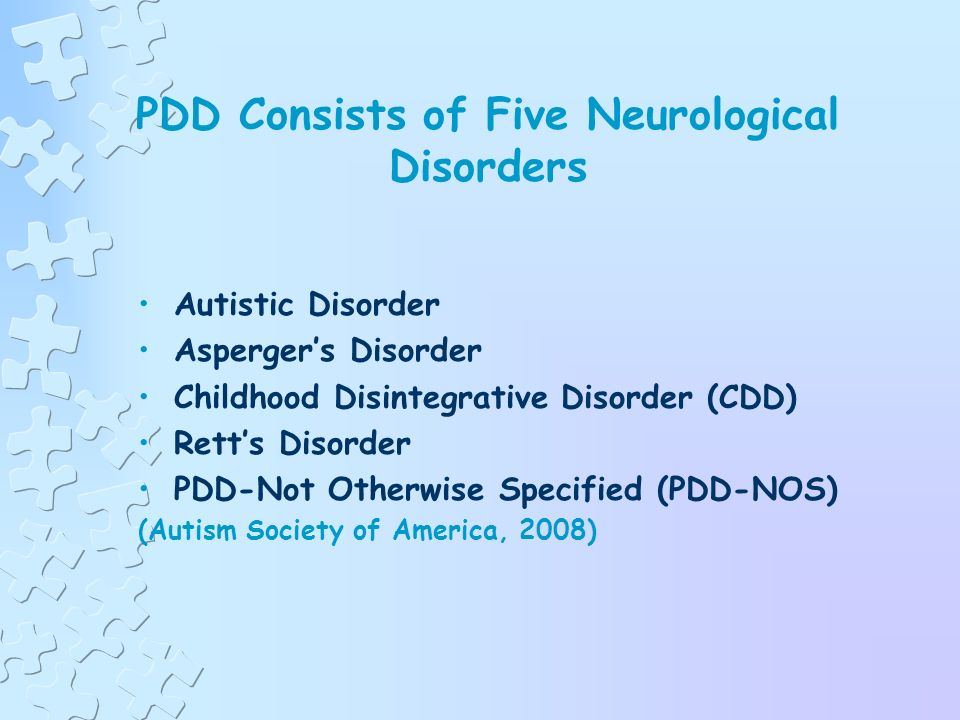 Pervasive Developmental Disorders (PDD) (cont.) Diagnosis, including autism or any other developmental disability, is usually based upon the Diagnostic and Statistical Manual of Mental Disorders - Fourth Edition (DSM-IV) and is the main diagnostic reference used by mental health professionals in the U.S.