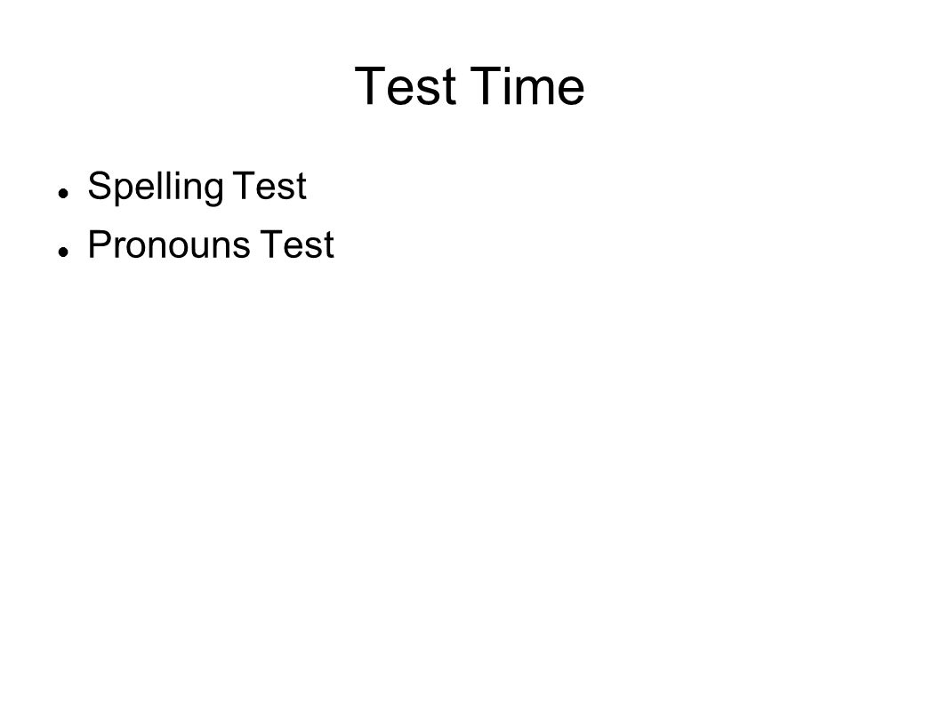 Test Time Spelling Test Pronouns Test