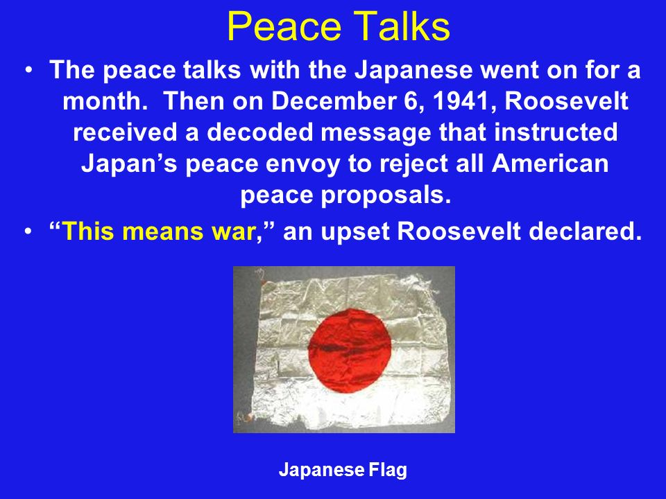 Peace Talks The peace talks with the Japanese went on for a month.