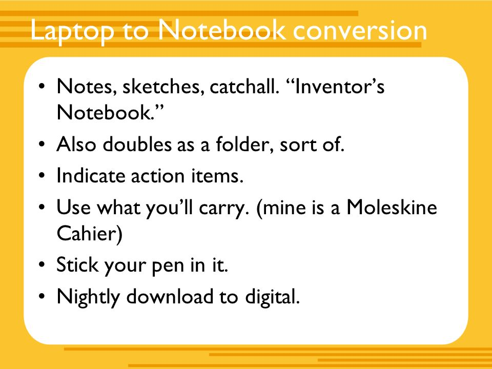 Laptop to Notebook conversion Notes, sketches, catchall.