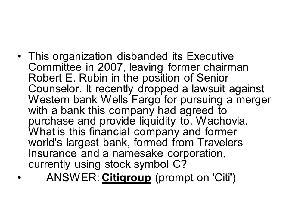 This organization disbanded its Executive Committee in 2007, leaving former chairman Robert E.