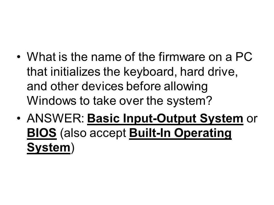 What is the name of the firmware on a PC that initializes the keyboard, hard drive, and other devices before allowing Windows to take over the system.