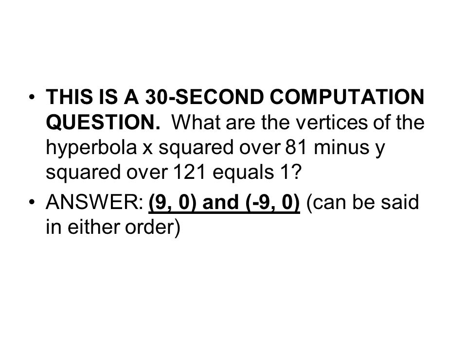 THIS IS A 30-SECOND COMPUTATION QUESTION.