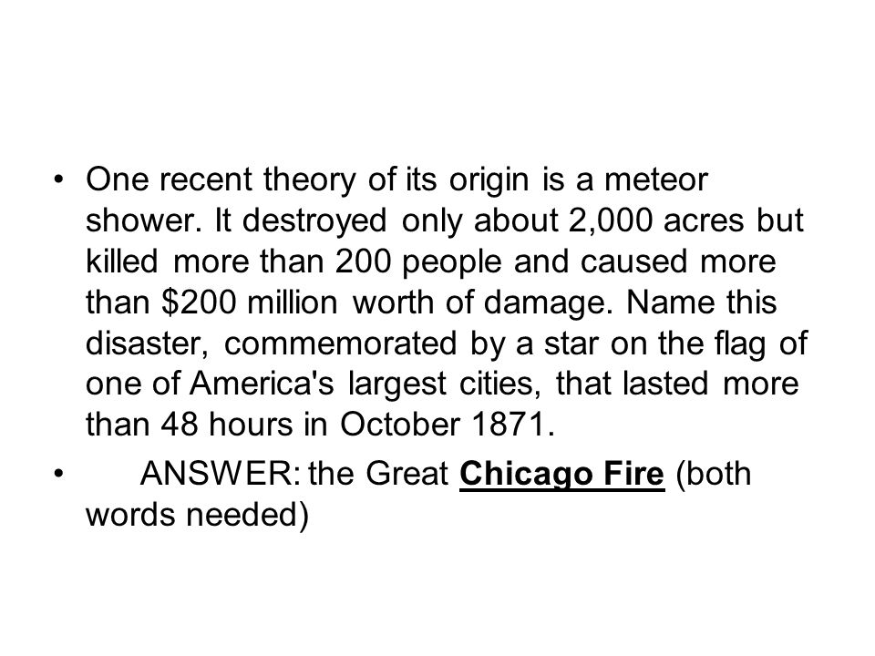 One recent theory of its origin is a meteor shower.
