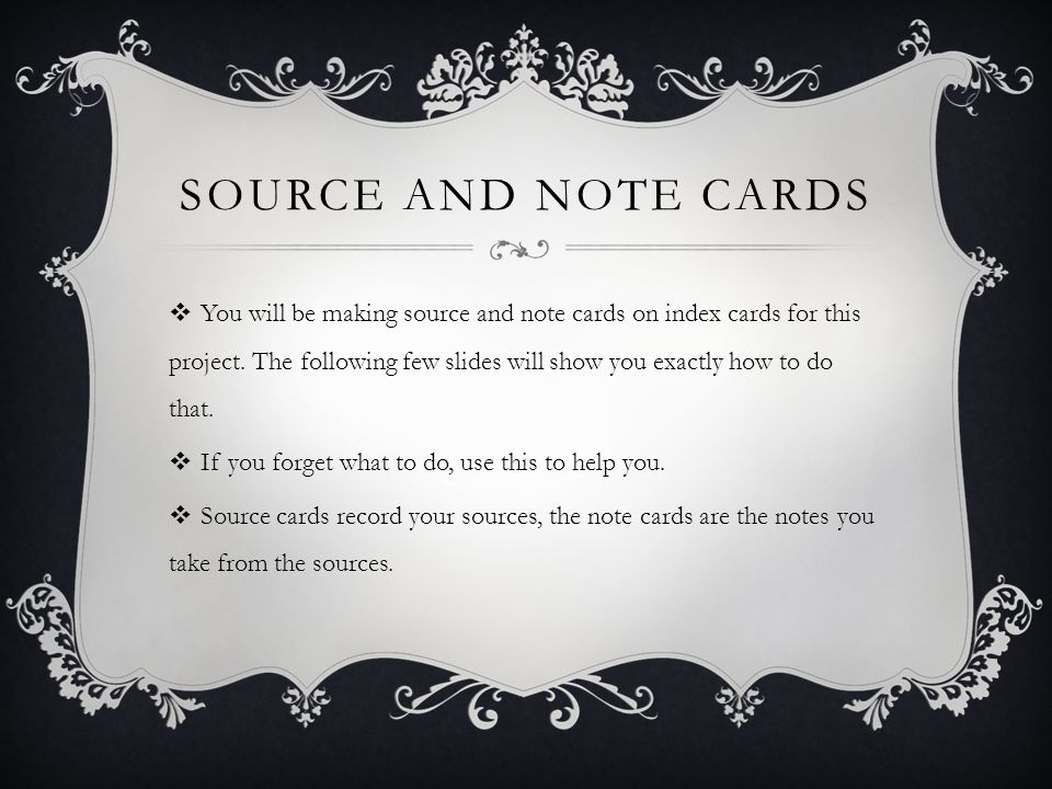 SOURCE AND NOTE CARDS You will be making source and note cards on index cards for this project.