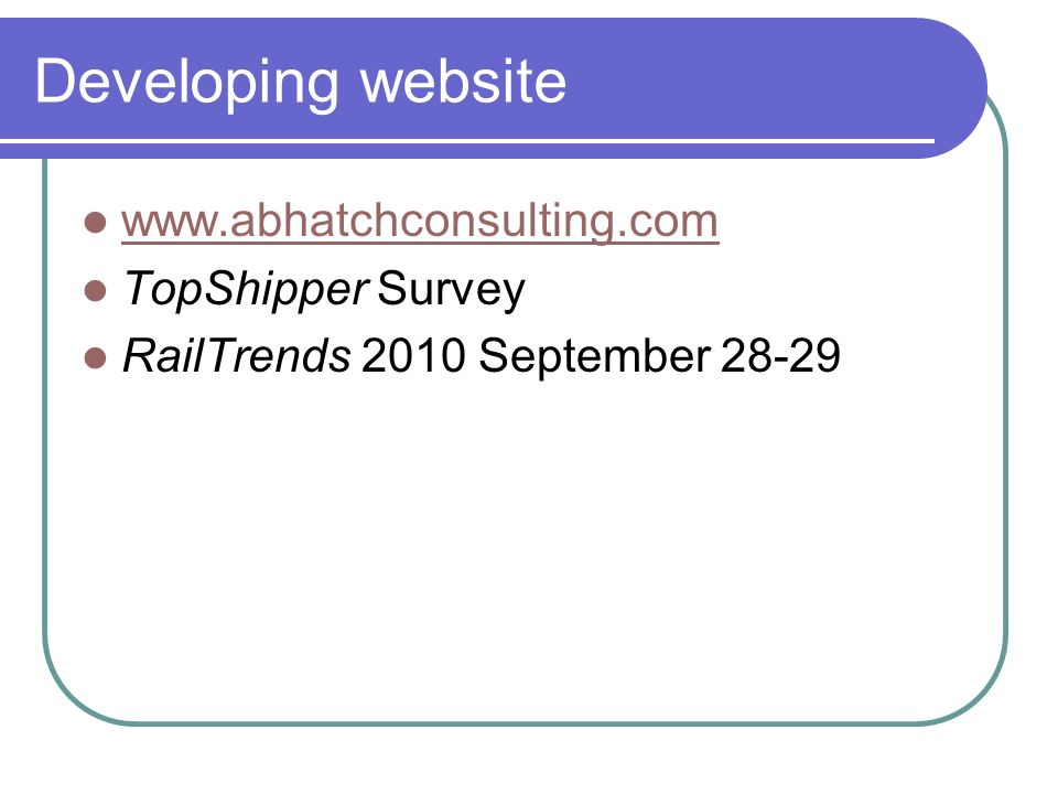 Developing website   TopShipper Survey RailTrends 2010 September 28-29