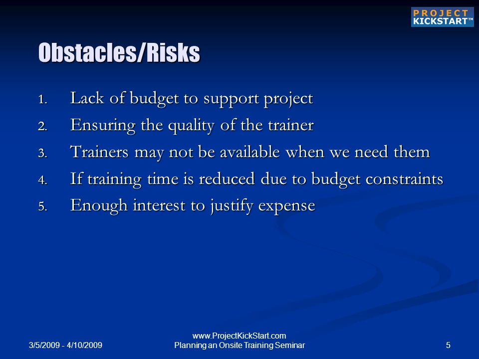 3/5/ /10/ Planning an Onsite Training Seminar Obstacles/Risks 1.