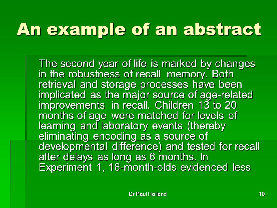 10 An example of an abstract The second year of life is marked by changes in the robustness of recall memory.