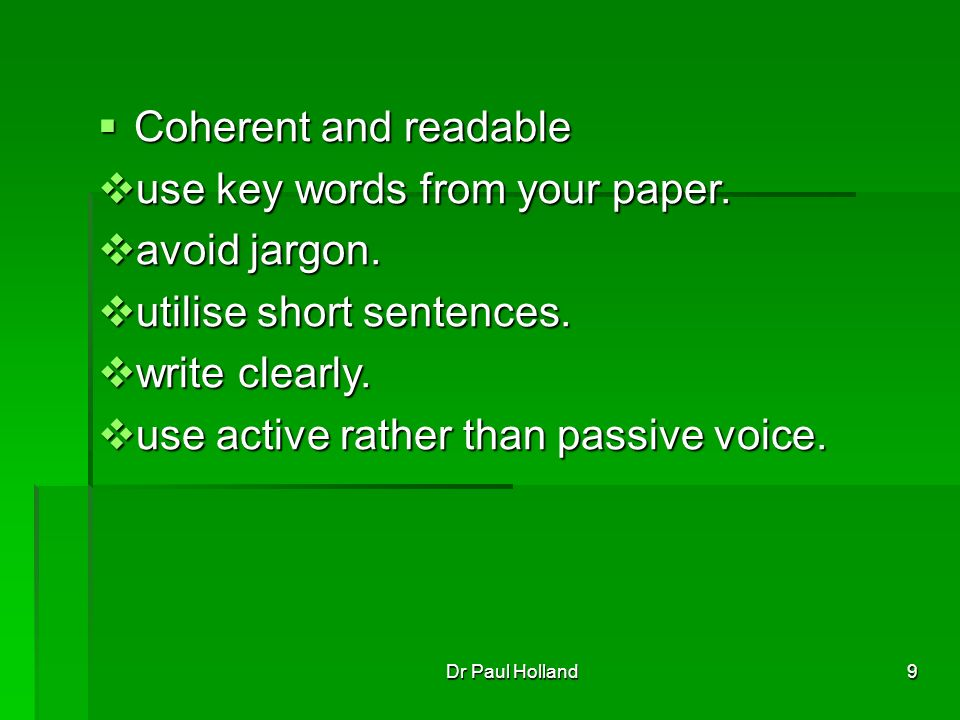 9 Coherent and readable Coherent and readable use key words from your paper.