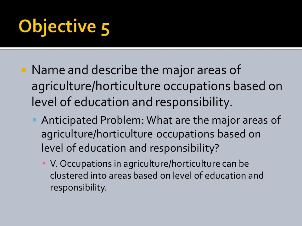 Name and describe the major areas of agriculture/horticulture occupations based on level of education and responsibility.