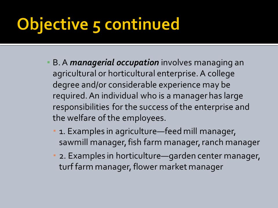 B. A managerial occupation involves managing an agricultural or horticultural enterprise.