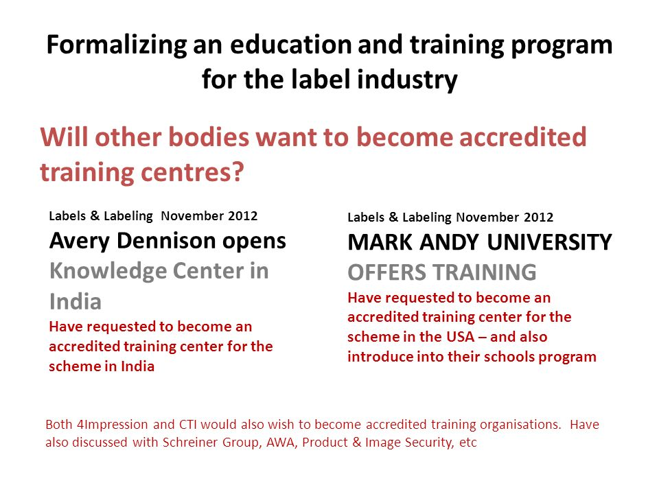 Formalizing an education and training program for the label industry Will other bodies want to become accredited training centres.