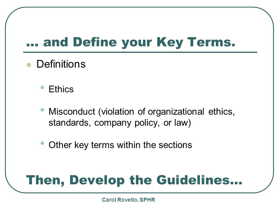 Carol Rovello, SPHR … and Define your Key Terms.