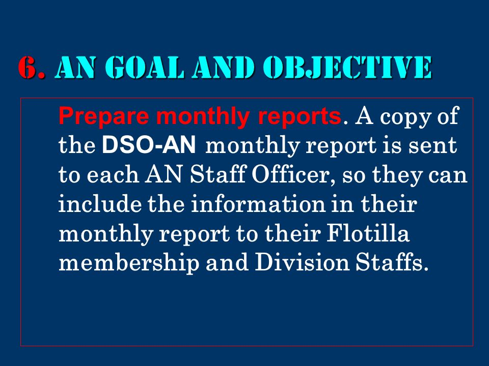 6. AN GOAL AND Objective Prepare monthly reports.
