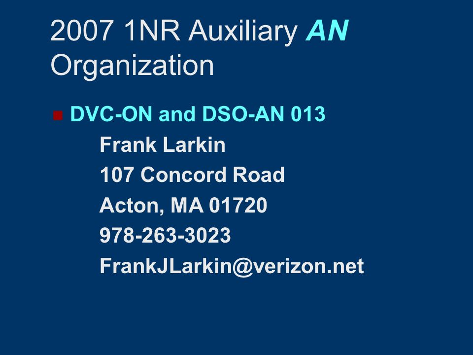 2007 1NR Auxiliary AN Organization DVC-ON and DSO-AN 013 Frank Larkin 107 Concord Road Acton, MA 01720 978-263-3023 FrankJLarkin@verizon.net