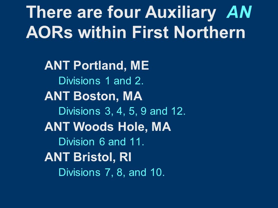 There are four Auxiliary AN AORs within First Northern ANT Portland, ME Divisions 1 and 2.