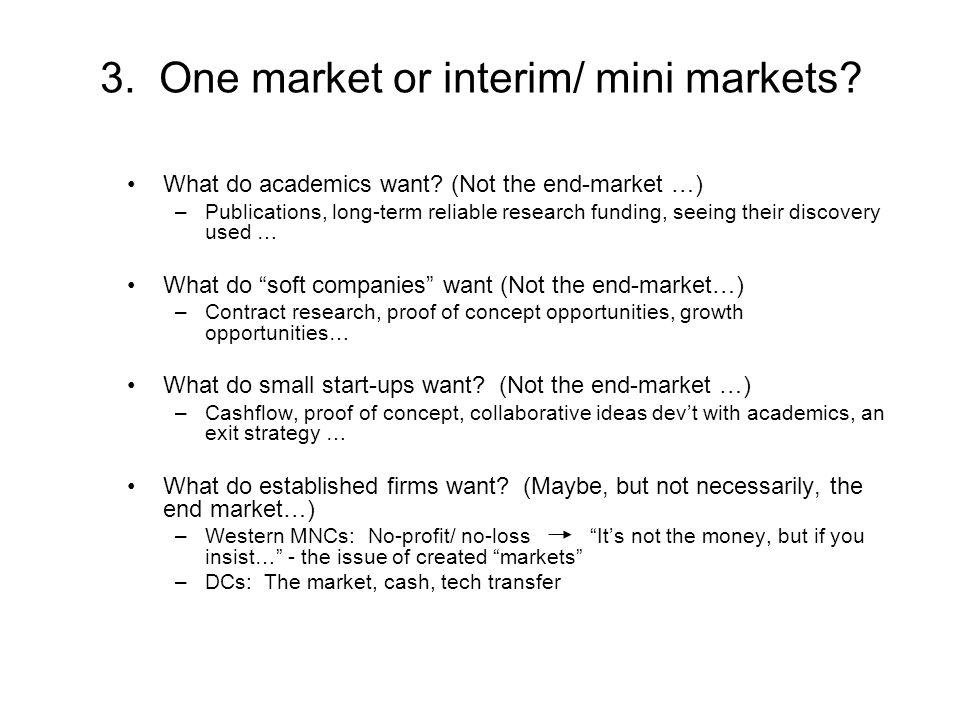 3. One market or interim/ mini markets. What do academics want.
