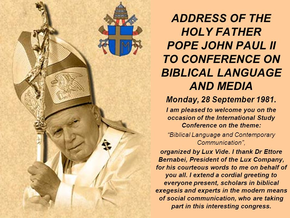 ADDRESS OF THE HOLY FATHER POPE JOHN PAUL II TO CONFERENCE ON BIBLICAL LANGUAGE AND MEDIA Monday, 28 September 1981.