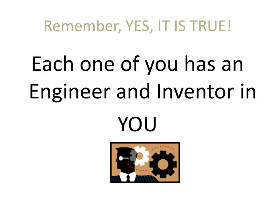 Inventors and Engineers do very much of the same things.