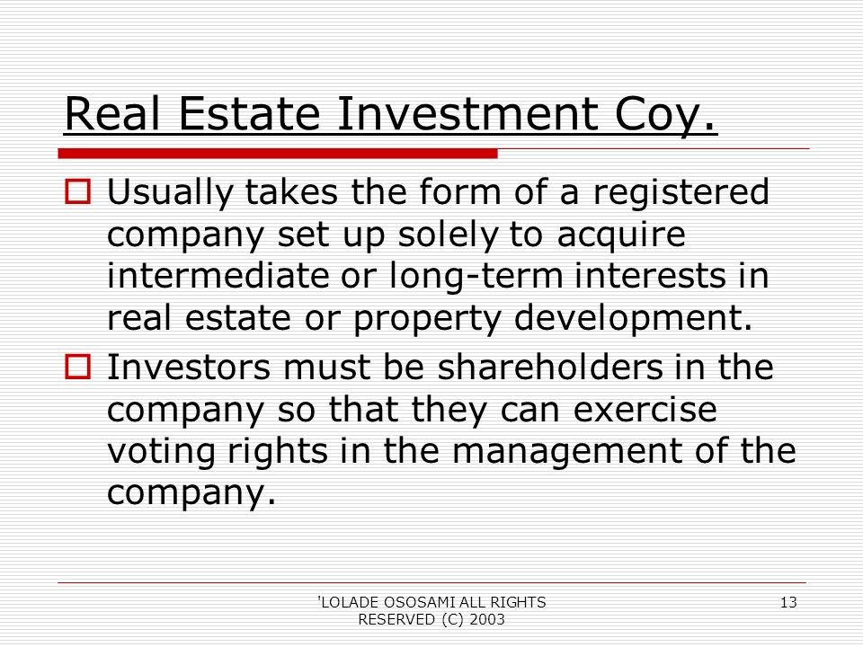 LOLADE OSOSAMI ALL RIGHTS RESERVED (C) Real Estate Investment Coy.
