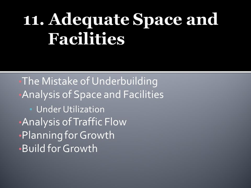 The Mistake of Underbuilding Analysis of Space and Facilities Under Utilization Analysis of Traffic Flow Planning for Growth Build for Growth
