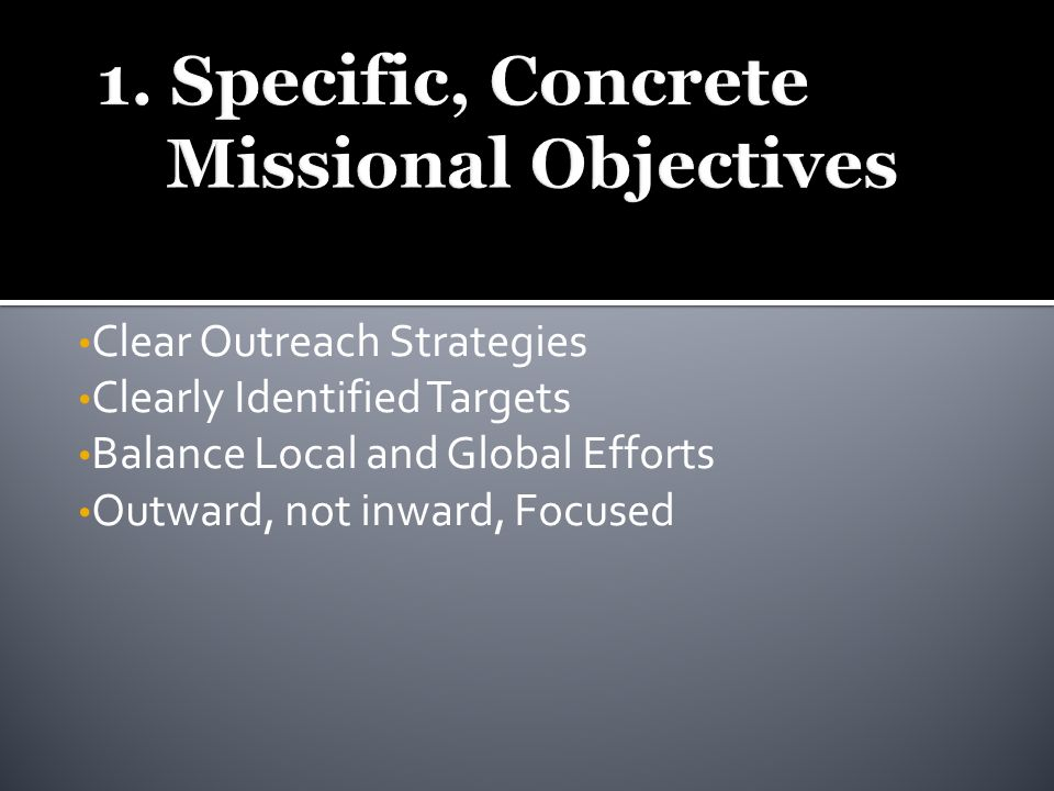 Clear Outreach Strategies Clearly Identified Targets Balance Local and Global Efforts Outward, not inward, Focused