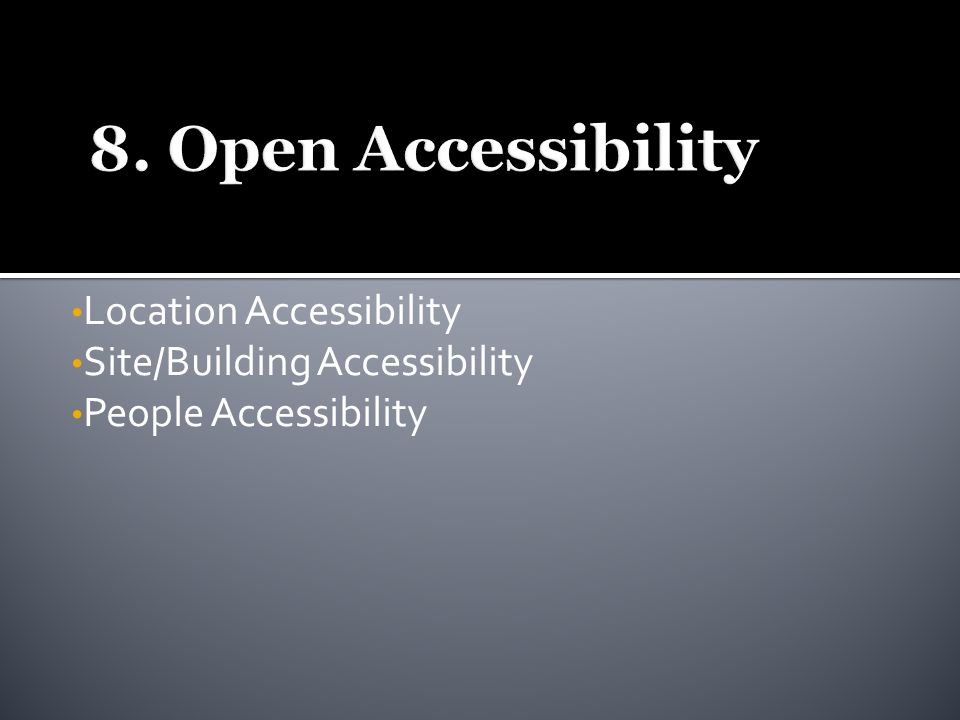 Location Accessibility Site/Building Accessibility People Accessibility