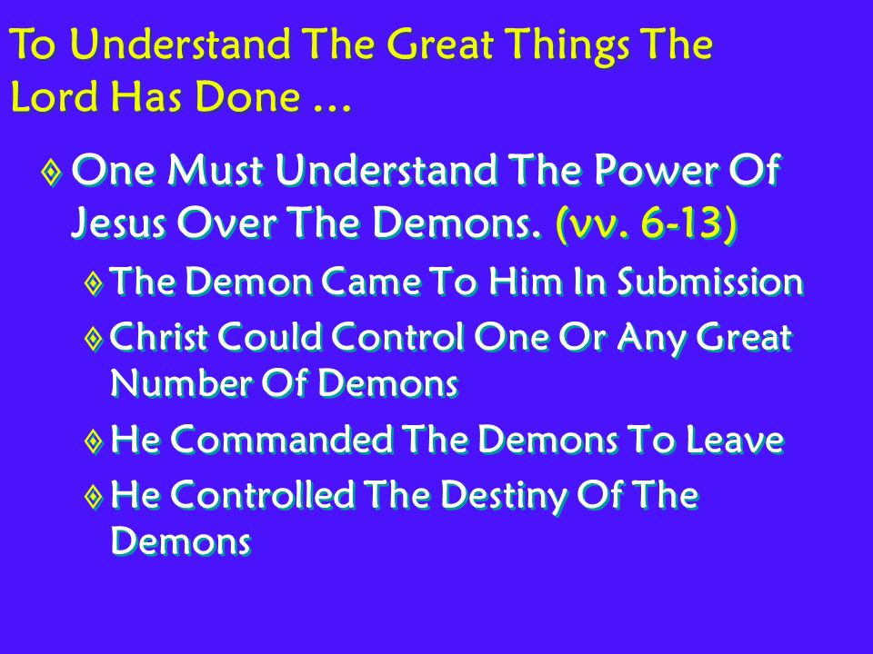 One Must Understand The Power Of Jesus Over The Demons.