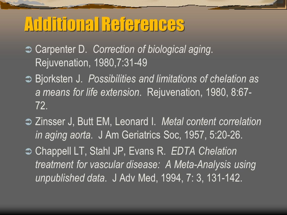 Additional References Carpenter D. Correction of biological aging.