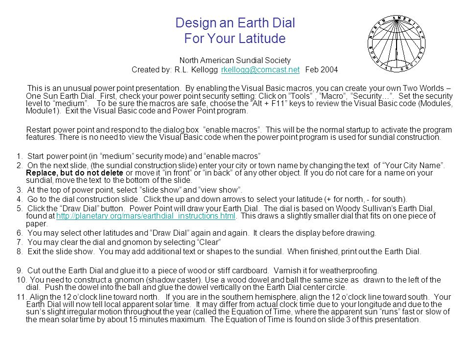 Design an Earth Dial For Your Latitude North American Sundial Society Created by: R.L.