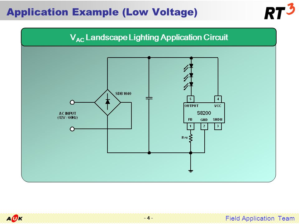 Field Application Team - 4 - Application Example (Low Voltage) V AC Landscape Lighting Application Circuit