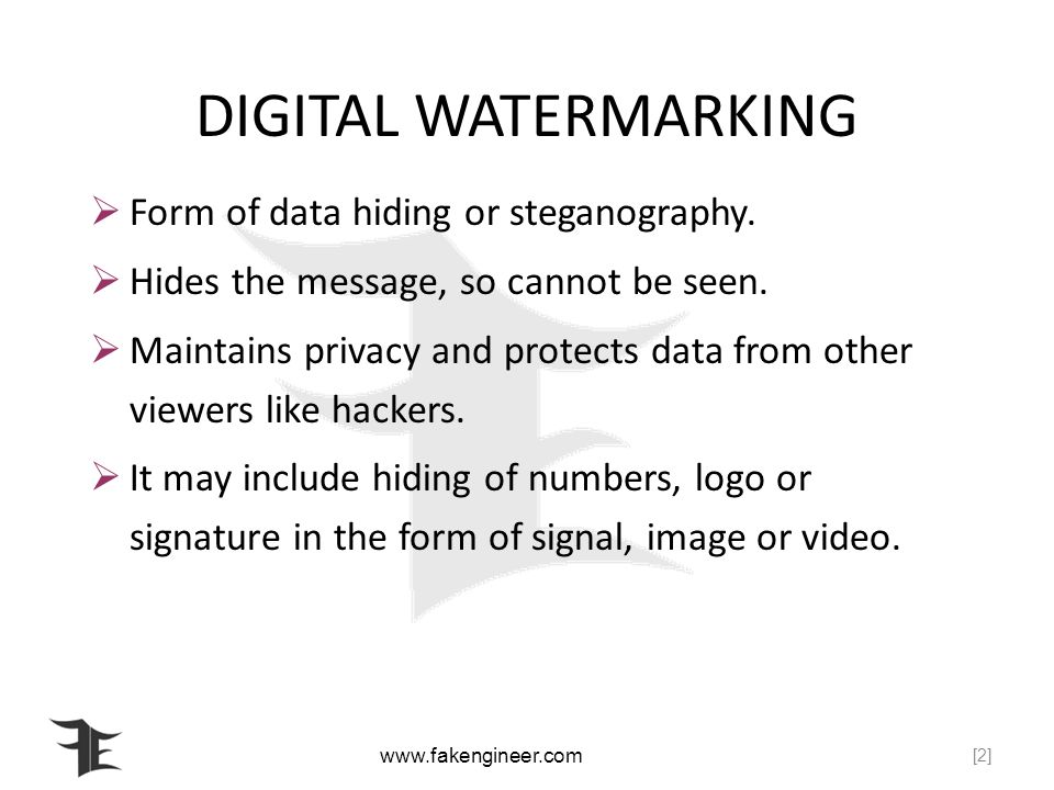DIGITAL WATERMARKING Form of data hiding or steganography.