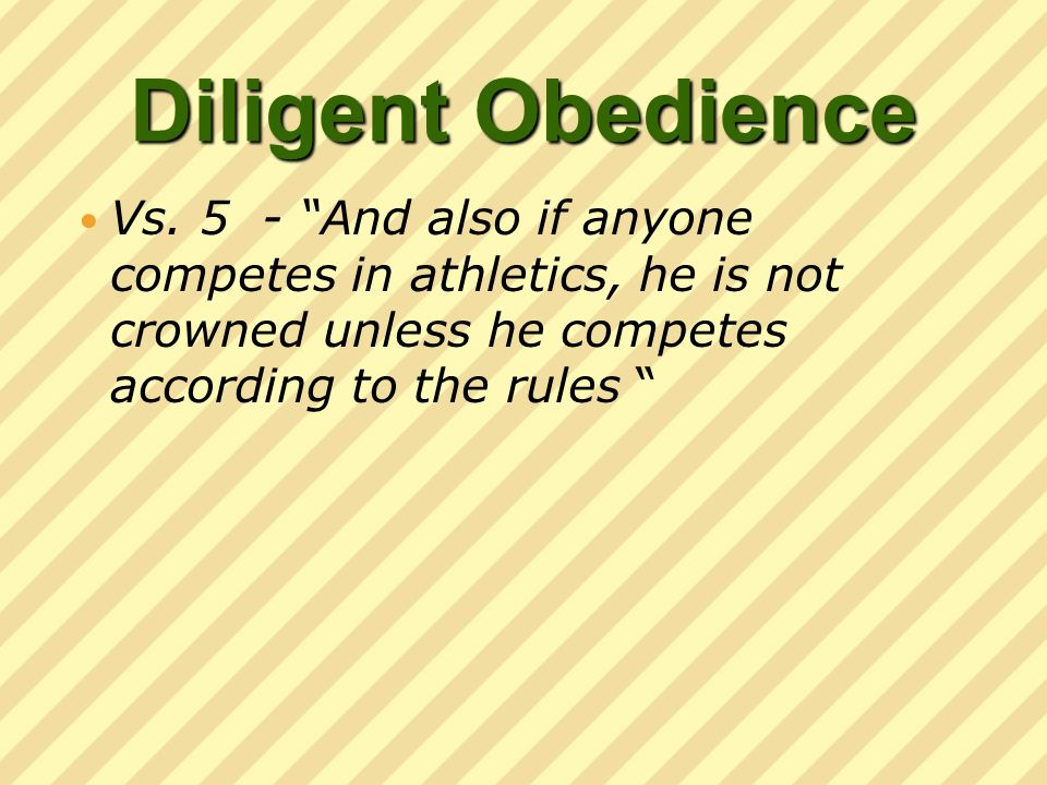 Diligent Obedience Vs.