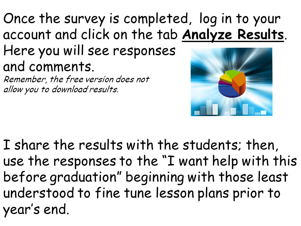 Once the survey is completed, log in to your account and click on the tab Analyze Results.
