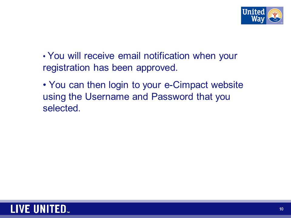You will receive  notification when your registration has been approved.