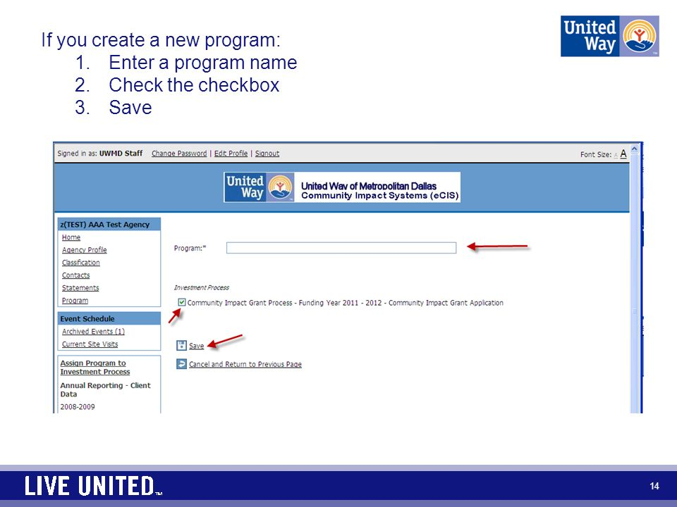 14 If you create a new program: 1.Enter a program name 2.Check the checkbox 3.Save