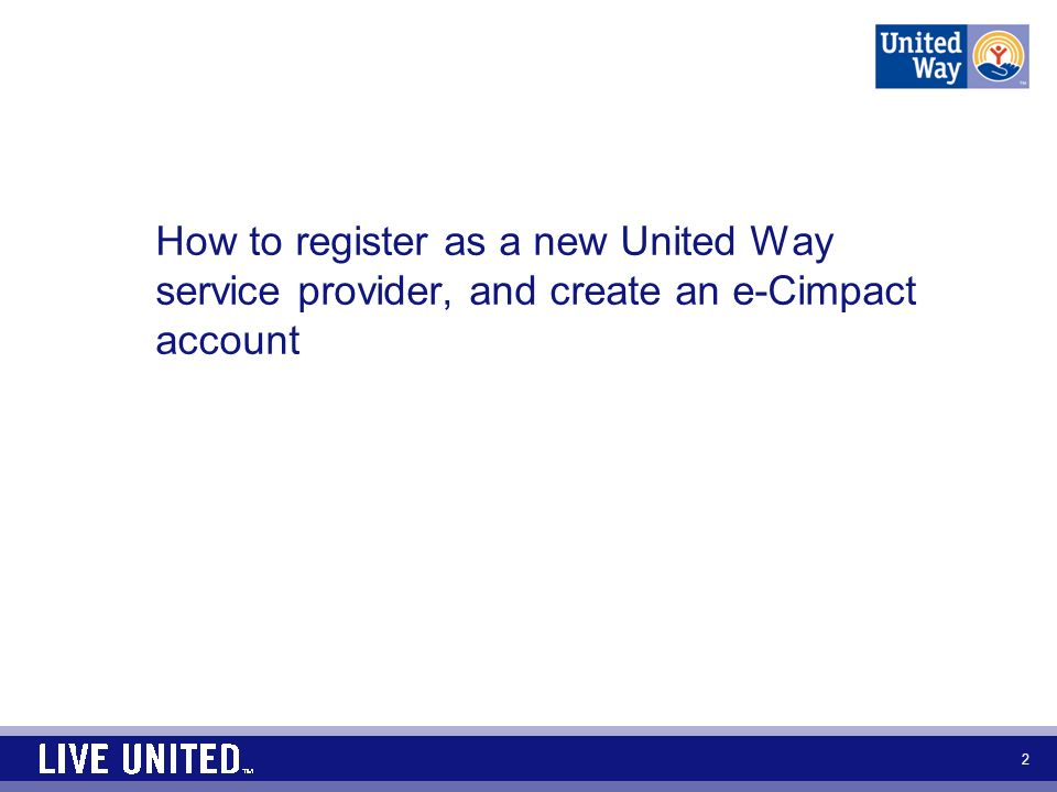 How to register as a new United Way service provider, and create an e-Cimpact account 2