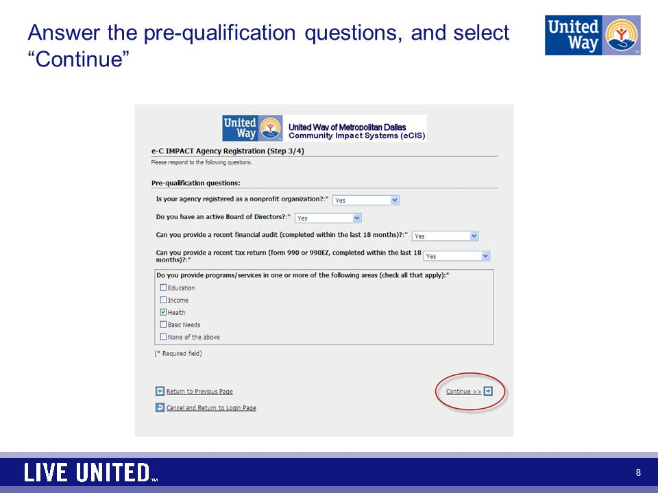 Answer the pre-qualification questions, and select Continue 8