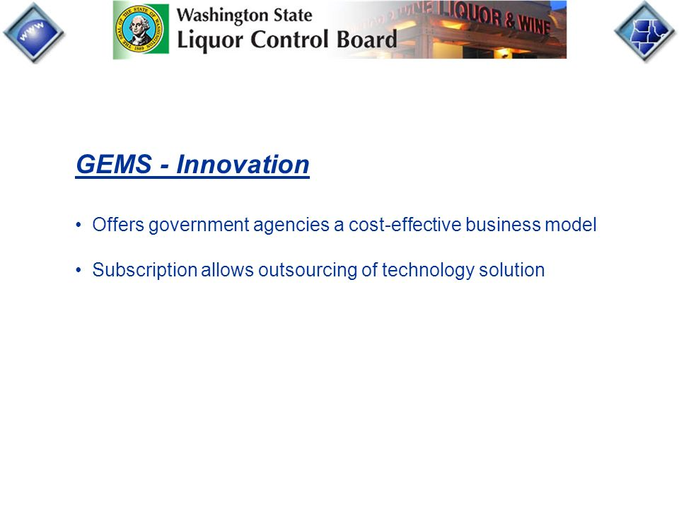 GEMS - Innovation Offers government agencies a cost-effective business model Subscription allows outsourcing of technology solution
