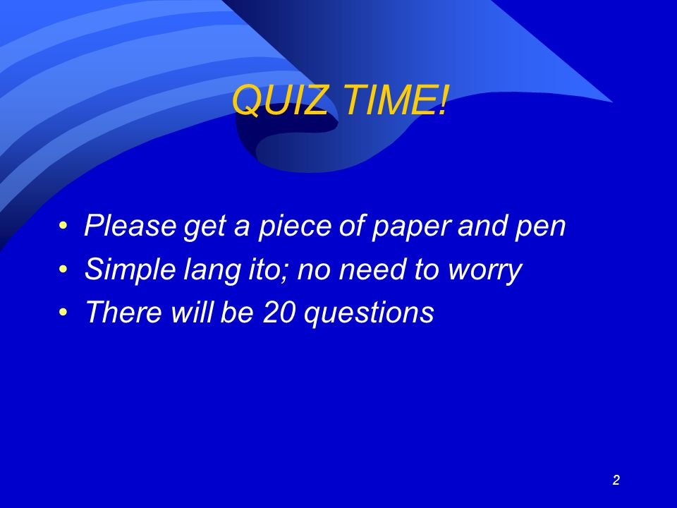 2 QUIZ TIME.