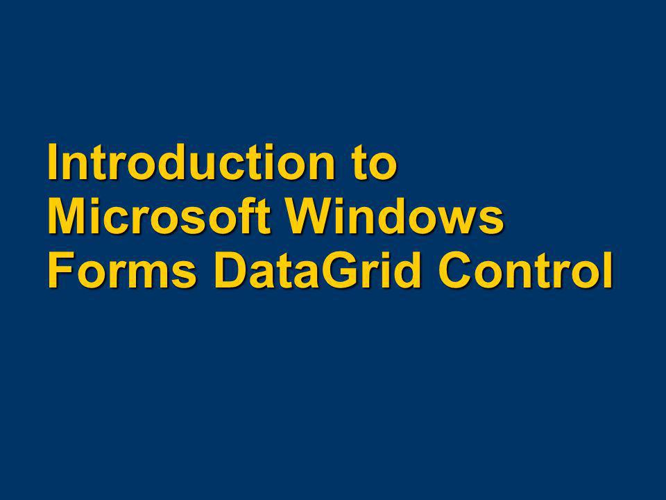 Introduction to Microsoft Windows Forms DataGrid Control