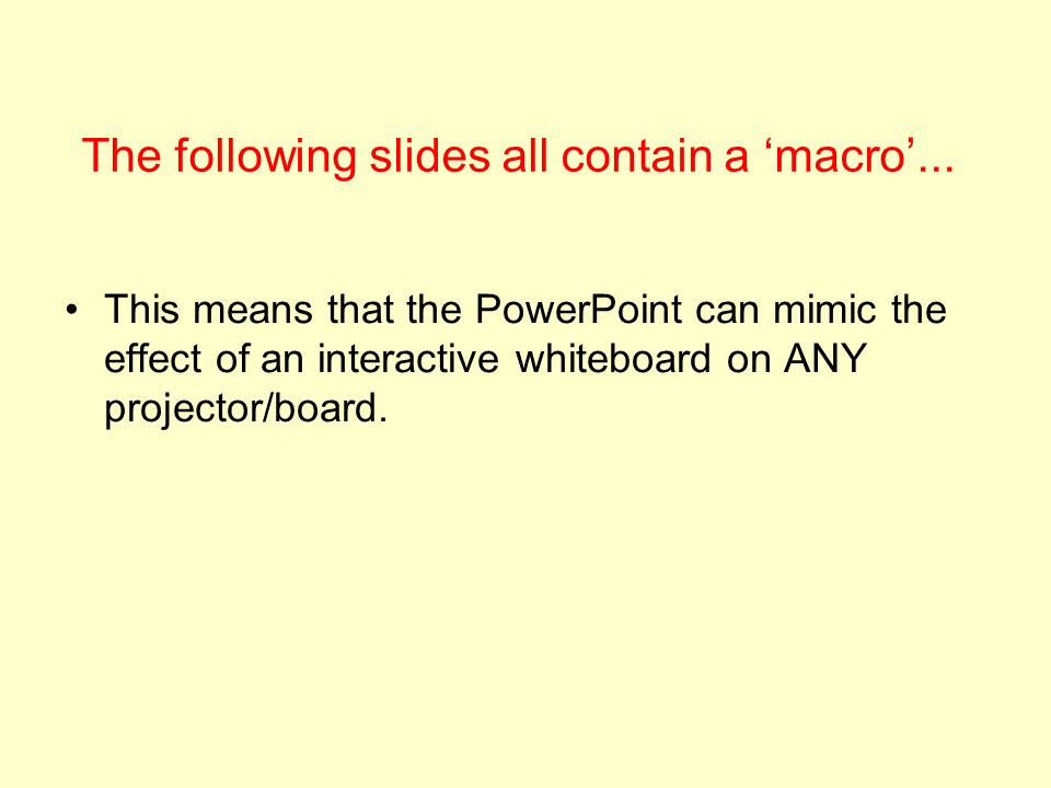 The following slides all contain a macro...