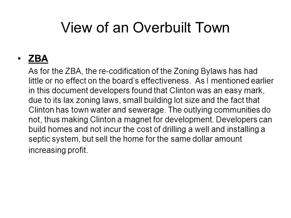 View of an Overbuilt Town ZBA As for the ZBA, the re-codification of the Zoning Bylaws has had little or no effect on the boards effectiveness.
