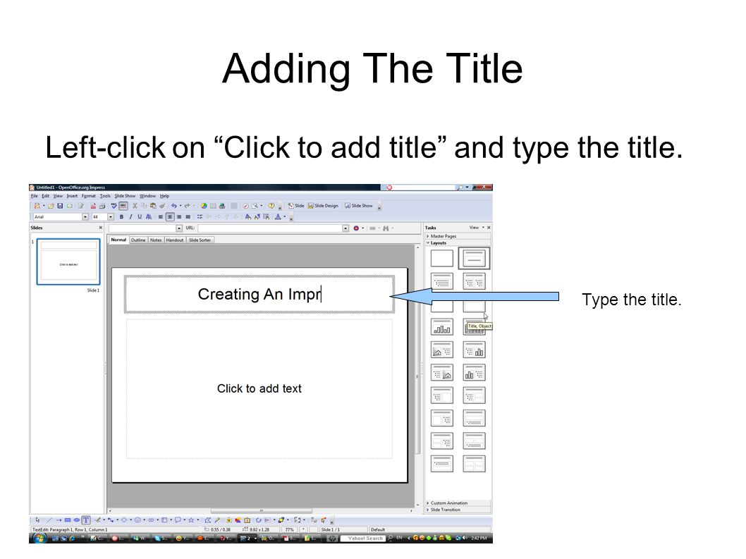Adding The Title Left-click on Click to add title and type the title. Type the title.