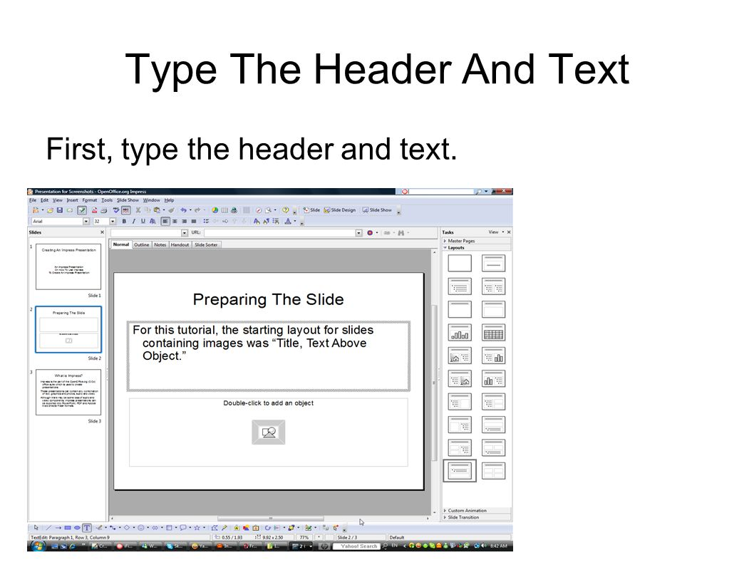 Type The Header And Text First, type the header and text.