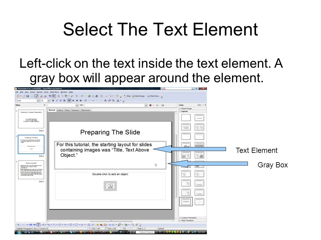 Select The Text Element Left-click on the text inside the text element.