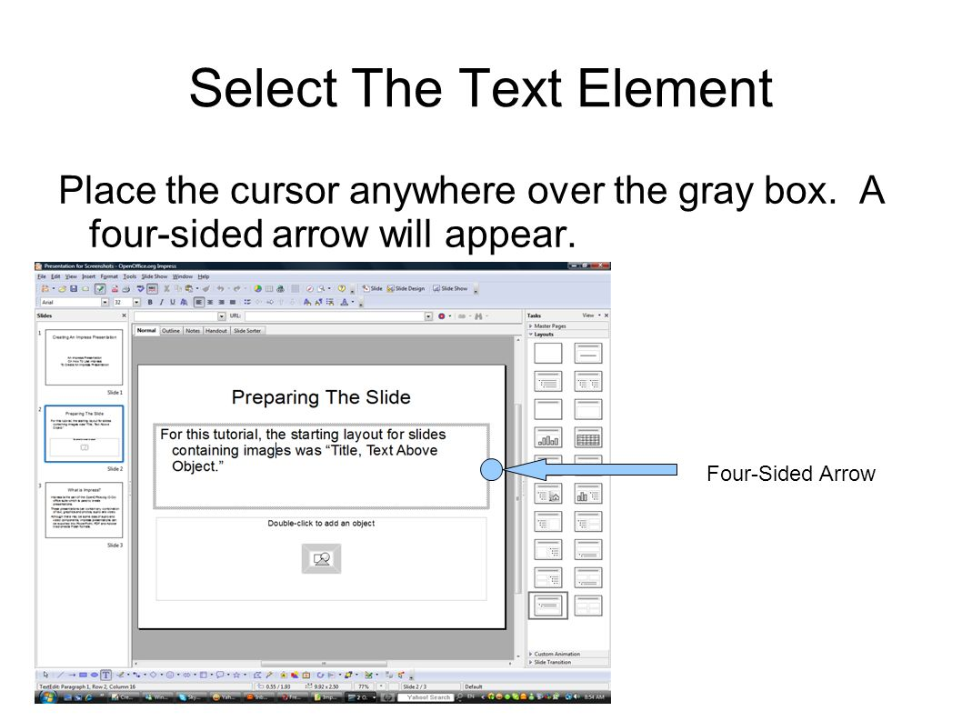 Select The Text Element Place the cursor anywhere over the gray box.