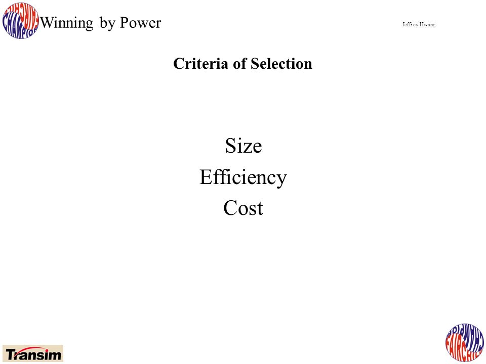 Jeffrey Hwang Winning by Power Criteria of Selection Size Efficiency Cost