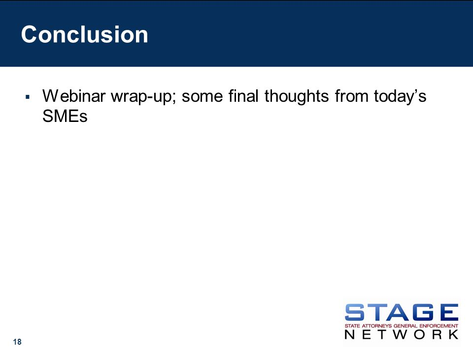 18 Webinar wrap-up; some final thoughts from todays SMEs Conclusion